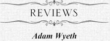 Reviews Adam Wyeth