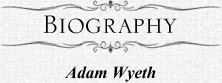 Biography Adam Wyeth