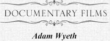 Documentary Films by Adam Wyeth