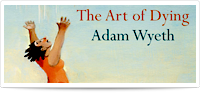 The art of Dying By Adam Wyeth